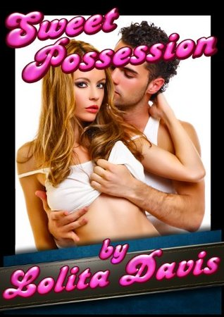 Sweet Possession: A Story of Submission Erotica