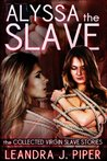Alyssa the Slave (The Virgin Slave Stories)