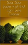 Sour Sop - Cure to Cancer