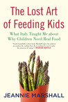 The Lost Art of Feeding Kids: What Italy Taught Me about Why Children Need Real Food