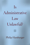 Is Administrative Law Unlawful?