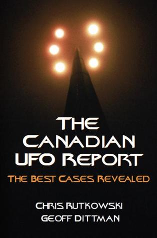 The Canadian UFO Report by Chris A. Rutkowski