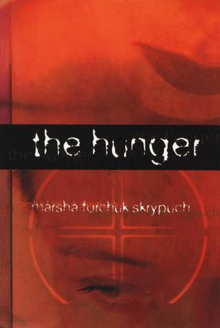 The Hunger by Marsha Forchuk Skrypuch
