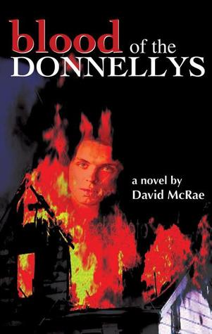 Blood of the Donnellys by David McRae