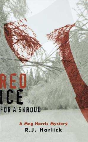 Red Ice for a Shroud by R.J. Harlick
