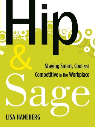 Hip and Sage: Staying Smart, Cool and Competitive in the Workplace