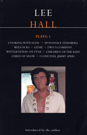 Plays 1: Cooking With Elvis / Spoonface Steinberg / Bollocks / Genie / Two's Company / Wittgenstein on Tyne / Children of the Rain / Child of Snow / I Love You, Jimmy Spud