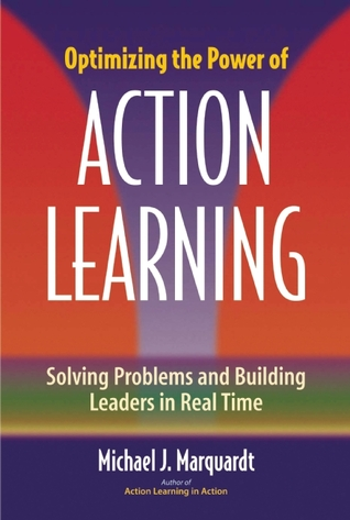Optimizing the Power of Action Learning by Michael J. Marquardt