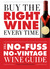 Buy the Right Wine Every Time: The No-Fuss, No-Vintage Wine Guide