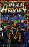 Pulp Heroes   More Than Mortal