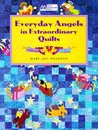 Everyday Angels in Extraordinary Quilts