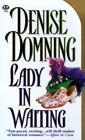 Lady in Waiting by Denise Domning