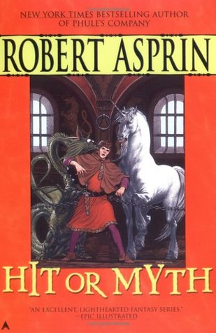 Hit or Myth by Robert Lynn Asprin