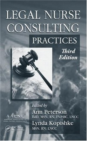 Legal Nurse Consulting: Principles and Practices [2 Volume Set]