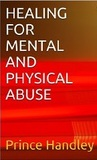 Healing for Mental and Physical Abuse (Healing #5)