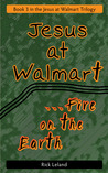 Jesus at Walmart...fire on the Earth