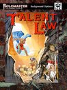 Talent Law (Rolemaster Standard System, #5523)