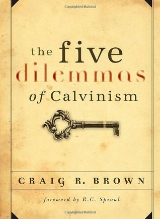 The Five Dilemmas of Calvinsim