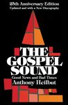 The Gospel Sound: Good News and Bad Times