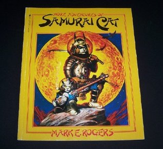 More Adventures of Samurai Cat by Mark E. Rogers