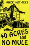 40 Acres and No Mule