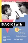 Backtalk: 3 Steps to Stop It Before the Tears and Tantrums Start