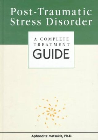 Post-Traumatic Stress Disorder: A Complete Treatment Guide