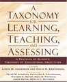 A Taxonomy for Learning, Teaching, and Assessing: A Revision of Bloom's Taxonomy of Educational Objectives