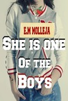 She Is One Of The Boys by E.M. Molleja