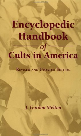 Encyclopedic Handbook of Cults in America (Religious Information Systems) (Vol 7)