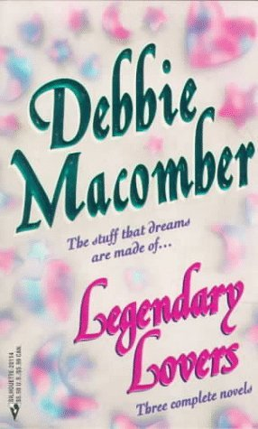 Legendary Lovers by Debbie Macomber