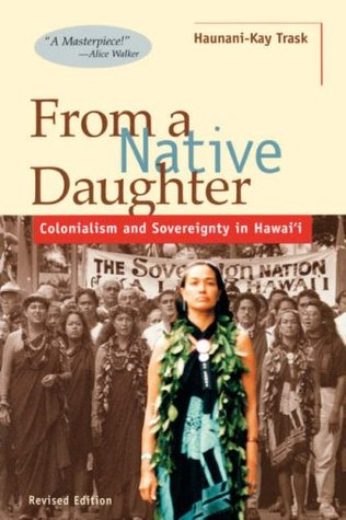 From a Native Daughter by Haunani-Kay Trask