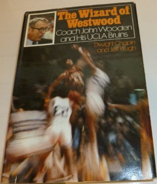 The Wizard of Westwood: Coach John Wooden and His UCLA Bruins
