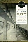 The Ailing City: Health, Tuberculosis, and Culture in Buenos Aires, 1870–1950