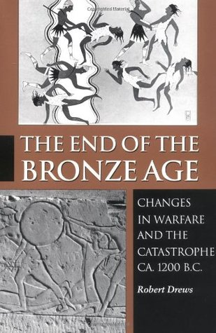 The End of the Bronze Age by Robert Drews