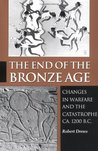 The End of the Bronze Age: Changes in Warfare and the Catastrophe CA. 1200 B.C., Third Edition