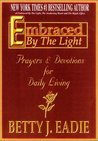 Embraced by the Light: Prayers & Devotions for Daily Living