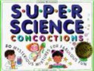 Super Science Concoctions by Jill Frankel Hauser