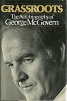 Grassroots: The Autobiography of George McGovern
