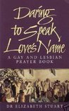Daring to Speak Love's Name: A Gay and Lesbian Prayer Book