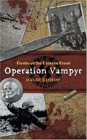Fiends of the Eastern Front: Operation Vampyr (Fiends of the Eastern Front)