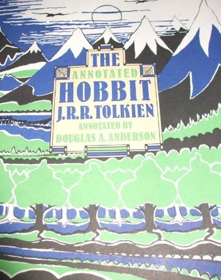 The Annotated Hobbit: The Hobbit, Or, There and Back Again (Middle-Earth Universe)