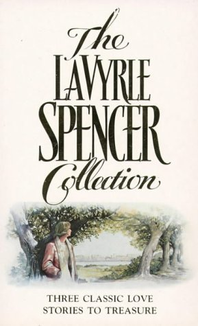 The LaVyrle Spencer Collection : Three Classic Love Stories to Treasure ( Separate Beds / Forsaking All Others / A Promise to Cherish )