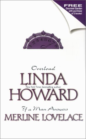 Overload/If a Man Answers by Linda Howard