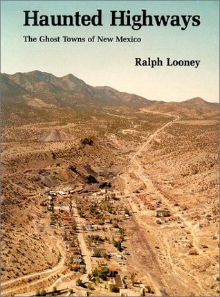 Haunted Highways: The Ghost Towns of New Mexico