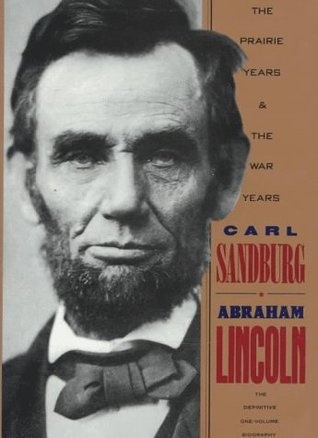 The Prairie Years and the War Years - Carl Sandburg