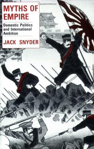Myths of Empire by Jack L. Snyder