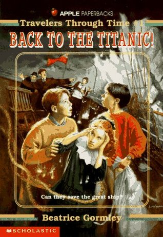 Back To The Titanic (Travelers Through Time, #1)