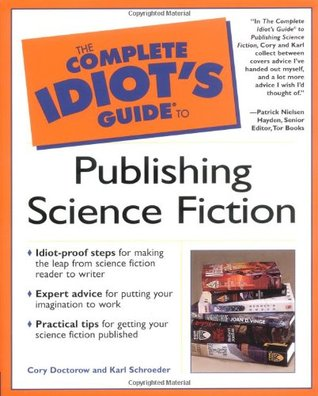 The Complete Idiot's Guide to Publishing Science Fiction by Cory Doctorow