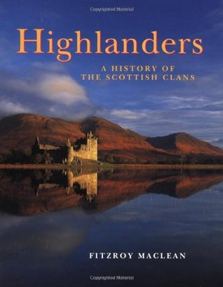 Highlanders: A History of the Scottish Clans